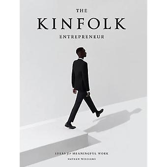 Kinfolk Entrepreneur The by Nathan Williams