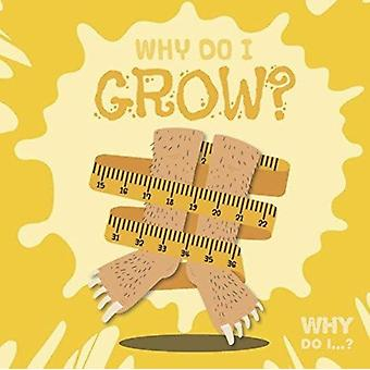 Why Do I Grow by Kirsty Holmes
