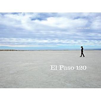 El Paso 120 - Edge of the Southwest by Mark A. Paulda - 9780875656021