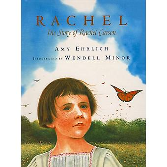 Rachel - The Story of Rachel Carson by Amy Ehrlich - 9781606860632 Book