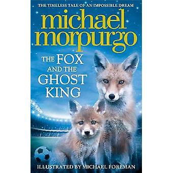 Fox and the Ghost King by Michael Morpurgo