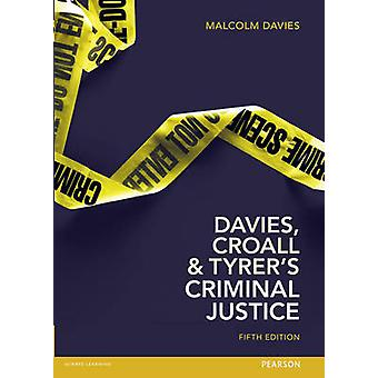 Davies Croall  Tyrers Criminal Justice by Malcolm Davies