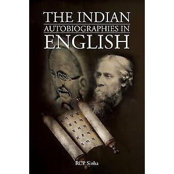The Indian Autobiographies in English by Rcp Sinha