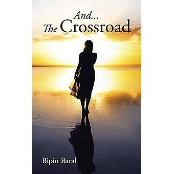 And... The Crossroad by Baral & Bipin