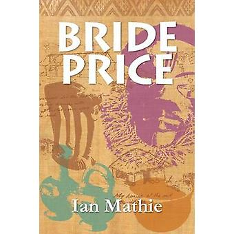 Bride Price by Mathie & Ian