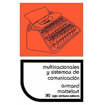 Multinacionales y Sistemas de Comunicacion. Los Aparatos Ideologicos del Imperialismo by Mattelart & Armand