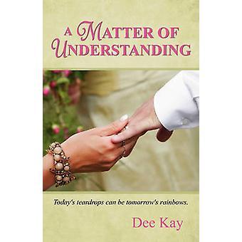 En fråga om förståelse av Kay & Dee