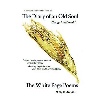 The Diary of an Old Soul  the White Page Poems by Aberlin & Betty K.