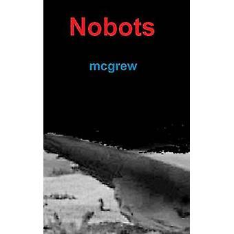 Nobots by mcgrew