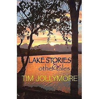 Lake Stories and Other Tales by Jollymore & Tim