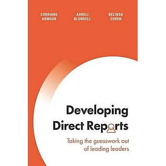 Developing Direct Reports Taking the guesswork out of leading leaders by Armour & Corrinne