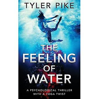 The Feeling of Water by Pike & Tyler
