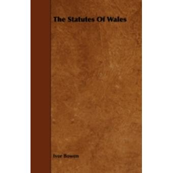 The Statutes of Wales by Bowen & Ivor
