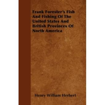 Frank Foresters Fish and Fishing of the United States and British Provinces of North America by Herbert & Henry William