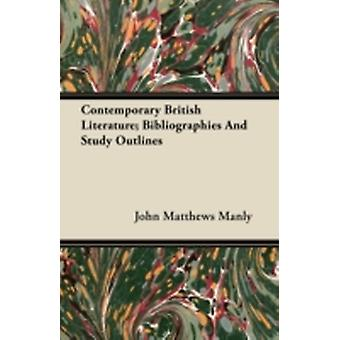 Contemporary British Literature Bibliographies And Study Outlines by Manly & John Matthews