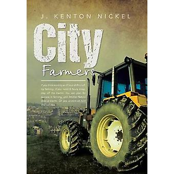 City Farmers by Nickell & J. Kenton