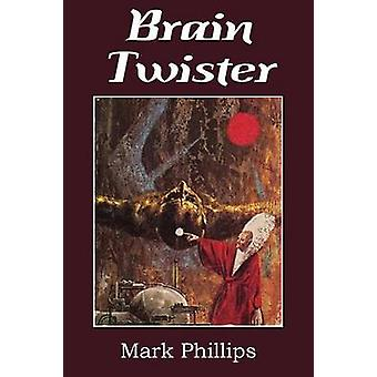 Brain Twister by Phillips & Mark