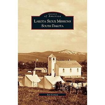 Lakota Sioux Missions South Dakota by Cerney & Jan