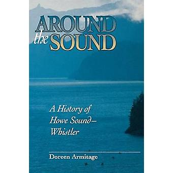 Around the Sound A History of Howe SoundWhistler by Armitage & Doreen
