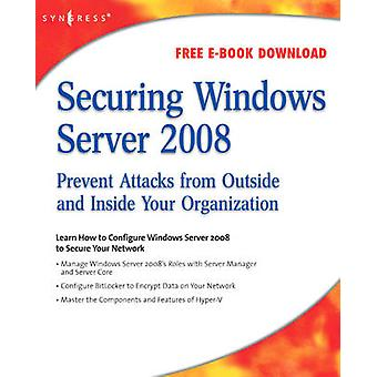 Securing Windows Server 2008 by Todorovic