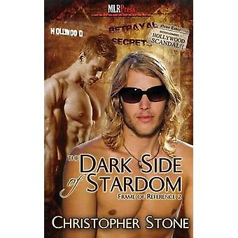 Frame of Reference 2 The Dark Side of Stardom by Stone & Christopher
