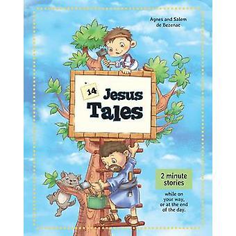 14 Jesus Tales Fictional stories of Jesus as a little boy by de Bezenac & Agnes