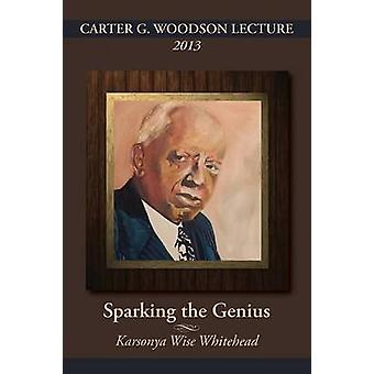 Carter G. Woodson Lecture 2013 Sparking the Genius by Whitehead & Karsonya Kaye Wise
