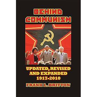 Behind Communism 19172010 by Britton & Frank L