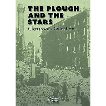 The Plough and the Stars Classroom Questions by Farrell & Amy