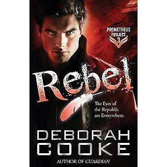 Rebel by Cooke & Deborah