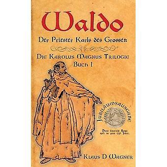 Waldo Deutsche VersionDer Priester Karls des Groen by Wagner & Klaus D.