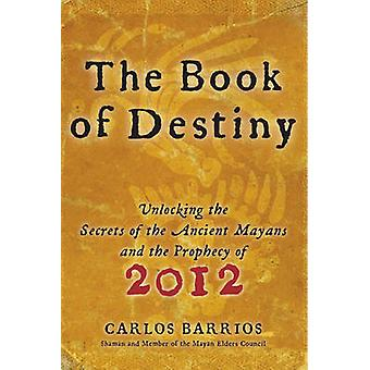 Book of Destiny The by Barrios & Carlos