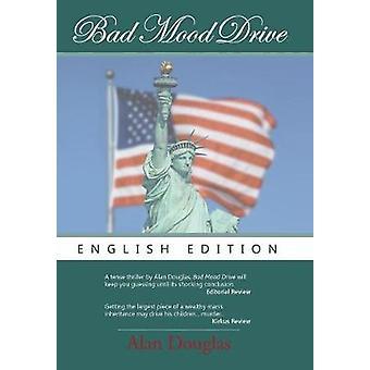 Bad Mood Drive English Edition by Douglas & Alan