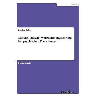 MUNDGERUCH  Wahrnehmungsstrung bei psychischen Erkrankungen by Bahrs & Regine