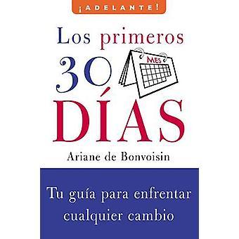 Los Primeros 30 Dias - Tu Guia Para Enfrentar Cualquier Cambio by Aria