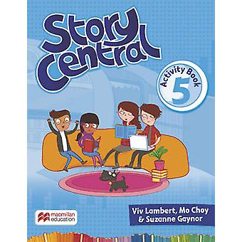 Story Central Level 5 Activity Book by Viv Lambert - Mo Choy - Suzann