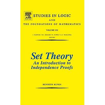 Set Theory - An Introduction to Independence Proofs (New edition) by K