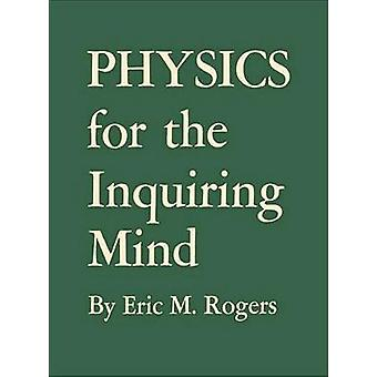 Physics for the Inquiring Mind - The Methods - Nature - and Philosophy