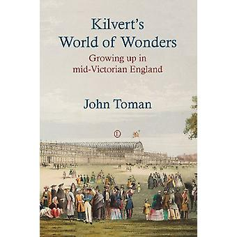 Kilvert's World of Wonders - Growing up in mid-Victorian England by Jo