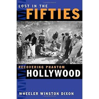 Lost in the Fifties - Recovering Phantom Hollywood (3.