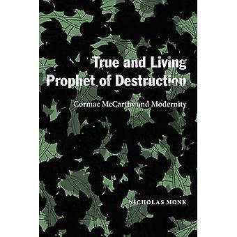 Sande og levende profet ødelæggelse - Cormac McCarthy og modernitet