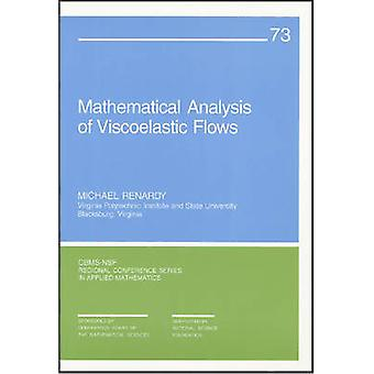 Mathematical Analysis of Viscoelastic Flows by Michael Renardy - Robe