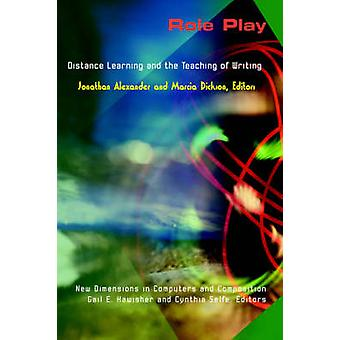 Role Play - Distance Learning and the Teaching of Writing by Jonathan