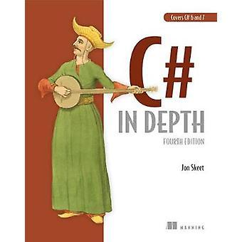 C# in Depth - 4E by Jon Skeet - 9781617294532 Book
