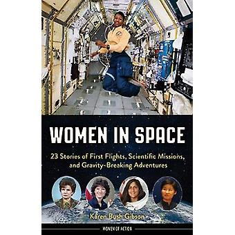 Women in Space - 23 Stories of First Flights - Scientific Missions - a