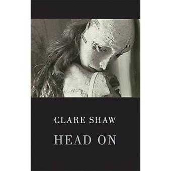 Head On by Clare Shaw - 9781852249519 Book