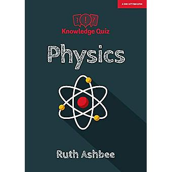 Knowledge Quiz - Physics by Ruth Ashbee - 9781912906123 Book