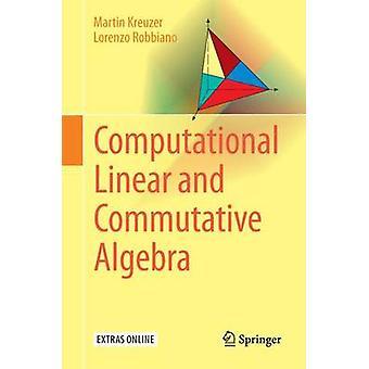 Computational Linear and Commutative Algebra by Martin Kreuzer - Lore