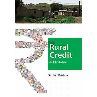 Rural Credit - An Introduction by Sridhar Krishna - 9788131427354 Book