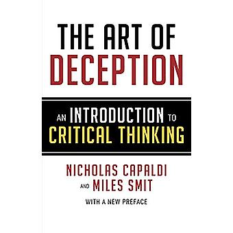 The Art of Deception - An Introduction to Critical Thinking by Nichola